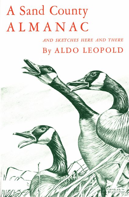 A Sand County Almanac and Sketches Here and There By Leopold, Aldo