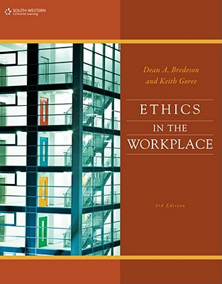 Ethics in the Workplace By Bredeson, Dean/ Goree, Keith